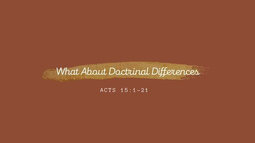 What the Bible says about doctrinal differences. - Why does doctrine matter?