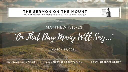 "Matthew 7:15-23 | ""On That Day Many Will Say..."" [The Truth]"