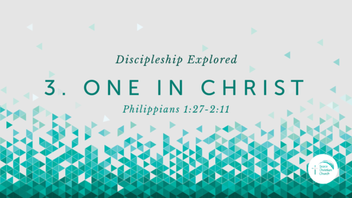 3. One In Christ (Philippians 1:27-2:11)
