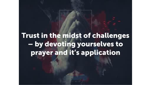 Devote yourselves to prayer and it's application