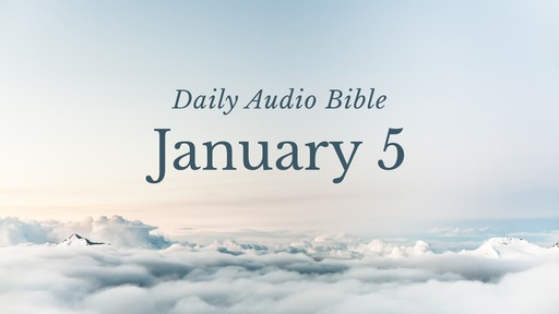 Daily Audio Bible – January 5, 2017
