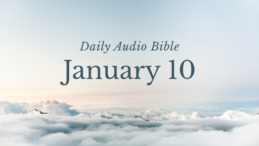 Daily Audio Bible – January 10, 2017