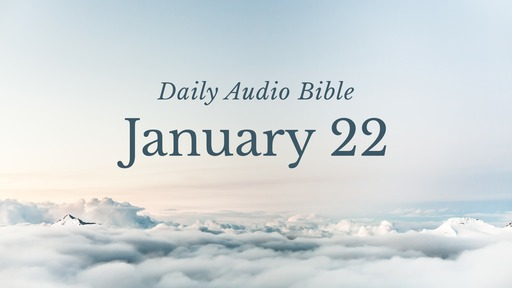Daily Audio Bible – January 22, 2017