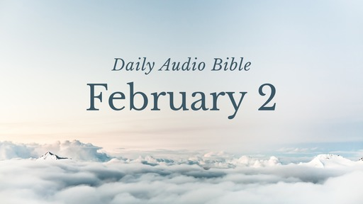 Daily Audio Bible – February 2, 2017