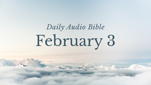 Daily Audio Bible – February 3, 2017