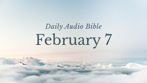 Daily Audio Bible – February 7, 2017