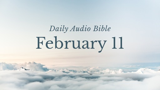 Daily Audio Bible – February 11, 2017