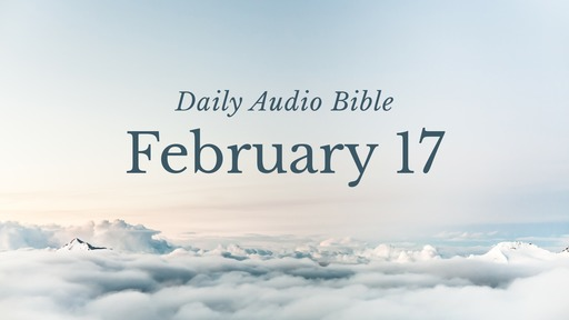 Daily Audio Bible – February 17, 2017