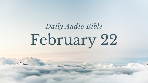 Daily Audio Bible – February 22, 2017