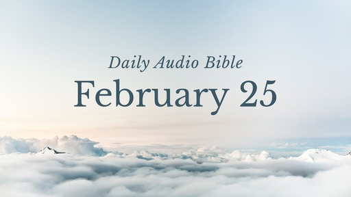 Daily Audio Bible – February 25, 2017
