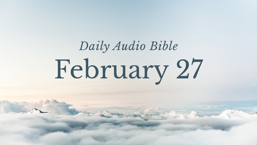 Daily Audio Bible – February 27, 2017