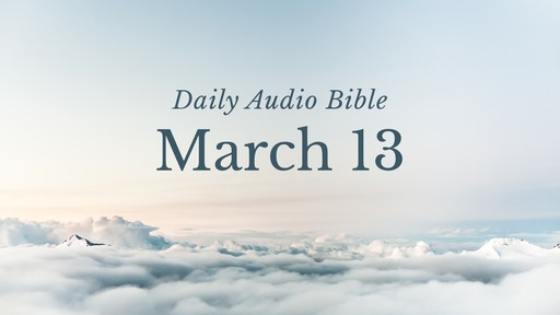Daily Audio Bible – March 13, 2017