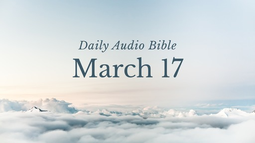 Daily Audio Bible – March 17, 2017