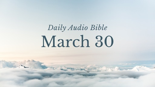 Daily Audio Bible – March 30, 2017