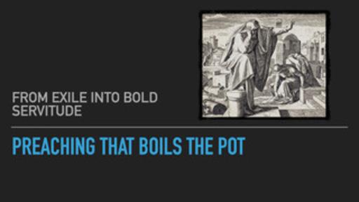 #2 Preaching That Boils the Pot