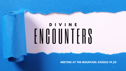Encounters: Meeting at the Mountain