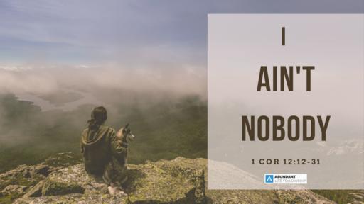 I Ain't Nobody
