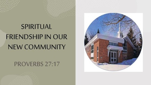 Spiritual Friendship in Our New Community