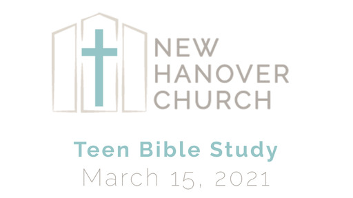 Teen Bible Study - 3/15/2021