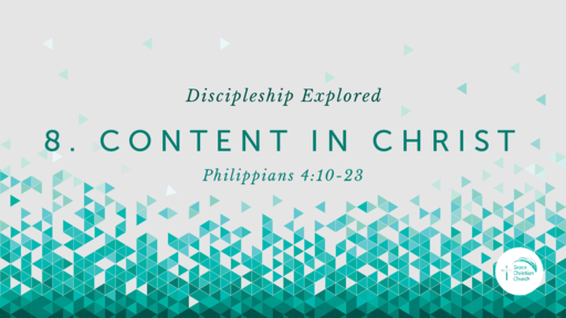 8. Content in Christ (Phil 4:10-23)