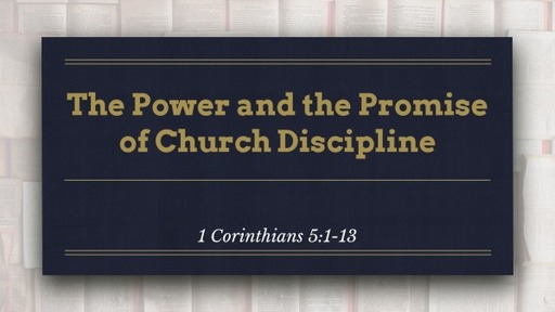 The Power and the Promise of Church Discipline
