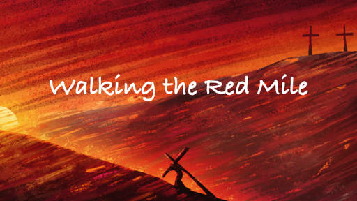 Walking the Red Mile