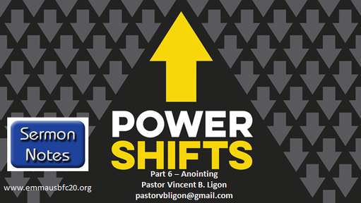 POWER SHIFTS - PART 6 - ANOINTING - PASTOR VINCENT B. IGON