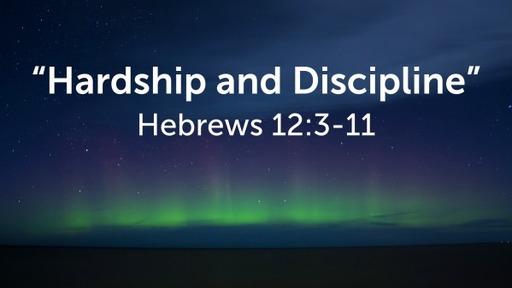 """Hardship and Discipline"""