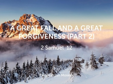A Great fall and a great forgiveness (part 2)