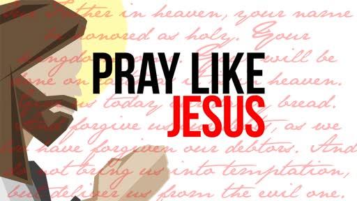 Pray Like Jesus: Lead Us, Deliver Us!