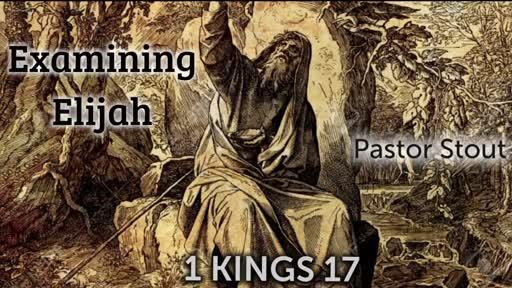 Examining Elijah - 1 Kings 17:1-7