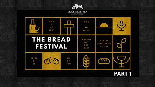 The Bread Festival (Part 1)