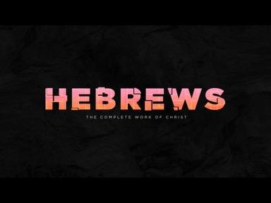 Hebrews: A Sermon Series