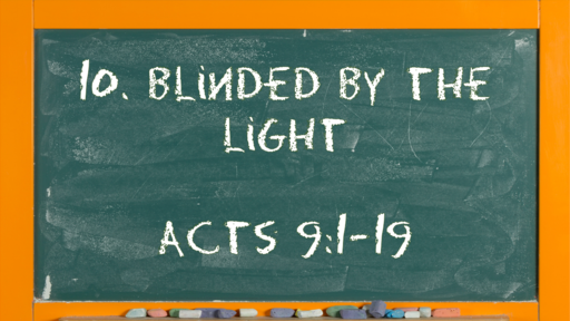 11 l The Action of the Church - Blinded by the Light l Acts 9:1-19 l 03-14-21