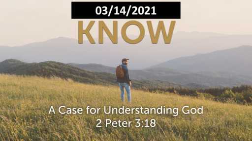 KNOW: A Case For Understanding God