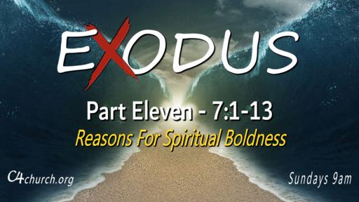 Exodus Part Eleven, 7:1-13, Sunday March 21, 2021