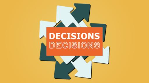 Characteristics of Good Decisions