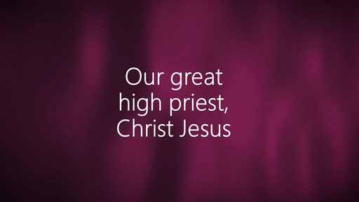 Our Great High Priest, Christ Jesus