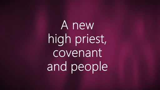 A new high priest, covenant and people