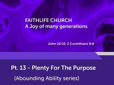 Pt. 13 - Plenty For The Purpose