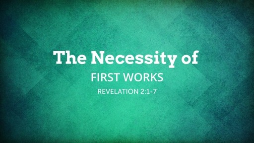 The Necessity of First Works- Part 1
