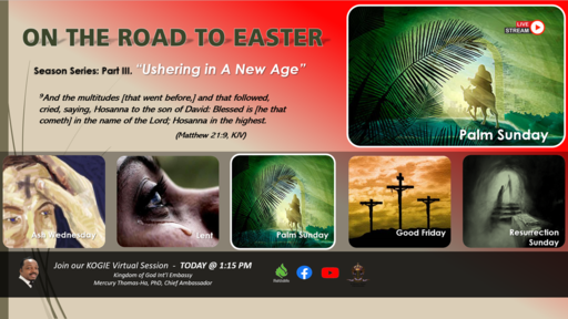 "ON THE ROAD 2 EASTER (Series): ""Ushering in a New Age"" (P3) by Mercury Thomas-Ha, PhD  