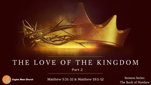 The Love of the Kingdom (Part 2)