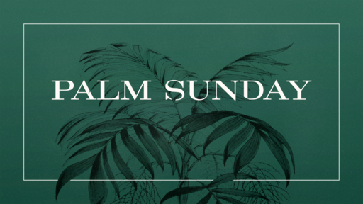 """Palm Sunday 2021 """"There is Power in the Blood"""""""