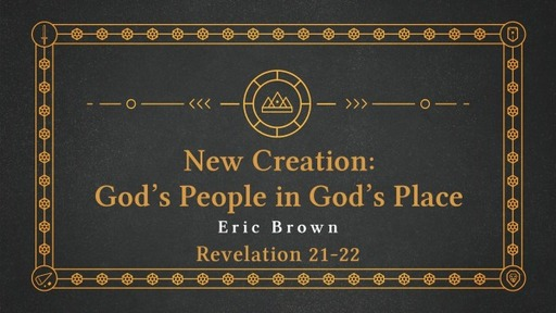New Creation: God's People in God's Place