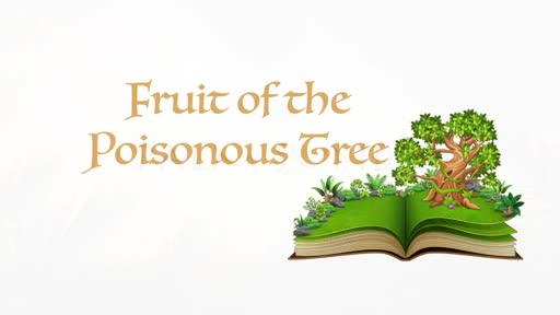 Fruit of the Poisonous Tree