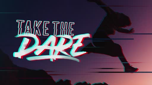 Take The Dare: Lead Others To Jesus