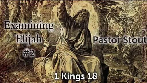 Elijah Examining #2 - 1 Kings 18:1-2