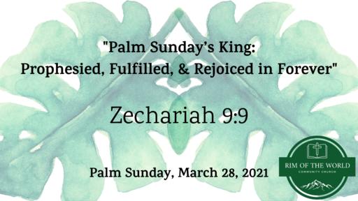 Zechariah 9:9 | Palm Sunday's King: Prophesied, Fulfilled, & Rejoiced in Forever