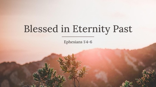 Blessed in Eternity Past